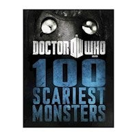 Doctor Who : 100 Scariest Monsters : Dr. Who Series