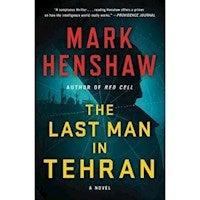 Jonathan Burke/Kyra Stryker : Last Man in Tehran : A Novel