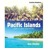 Australia's Neighbours : Pacific Islands and Papua New Guinea : Discover the Country, Culture and People