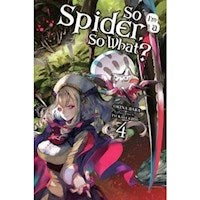 So I'm a Spider, So What?, Vol. 4 (light novel)