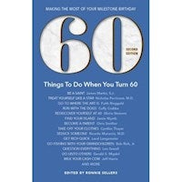 60 Things To Do When You Turn 60 : Milestone : Making the Most of Your Milestone Birthday