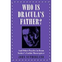 Who Is Dracula's Father? : And Other Puzzles in Bram Stoker's Gothic Masterpiece
