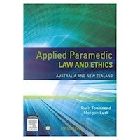 Applied Paramedic Law and Ethics : Australian & New Zealand Edition