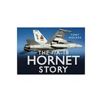 The F/A-18 Hornet Story : The Story Series