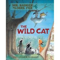 Mr. Badger and Mrs. Fox : The Wild Cat : Mr. Badger and Mrs. Fox Book 6