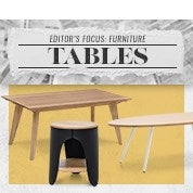 Editor's Focus: Furniture - Tables