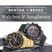Bertha & Breed Watches & Sunglasses