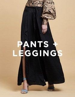 Pants + Leggings