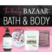 The Beauty Bazaar: Bath & Body