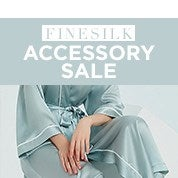 FineSilk Accessory Sale